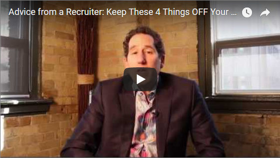 Watch: Advice from a Recruiter — Keep These 4 Things OFF Your Resume