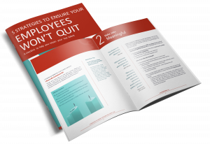 5 Strategies to Ensure Your Employees Won't Quit
