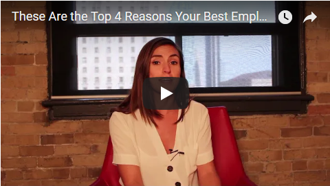 Watch: These Are the Top 4 Reasons Your Best Employees Are Willing to Leave