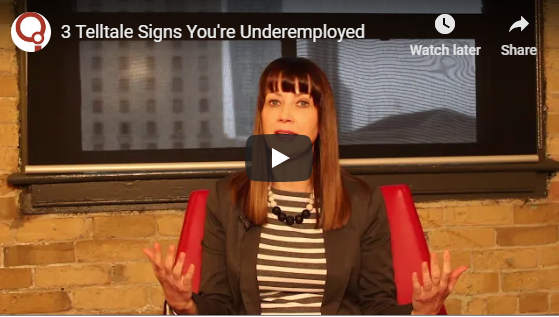 Watch: 3 Telltale Signs You're Underemployed